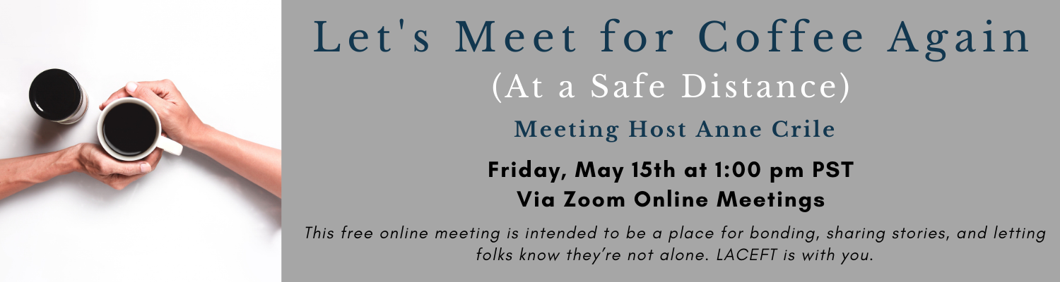 Meet for Coffee on Zoom - Friday, May 15th at 1:00pm